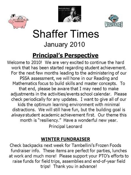 Shaffer Times January 2010 Principal's Perspective Welcome to 2010! We are very excited to continue the hard work that has been started regarding student.