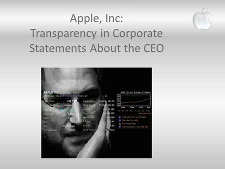  Apple Inc.  Shareholders & Investing Community  Media  Competitors (i.e. Dell, Microsoft, etc.)  Apple Customers  U.S. Government  Legal.