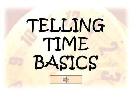 TELLING TIME BASICS 1. How many hands are there? Analog Clock Appearance 2. Are both hands the same size? 3. Which one is called the minute hands? 4.