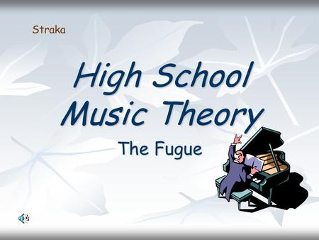 High School Music Theory The Fugue Straka. What is the Fugue? The fugue is a composition based on imitative counterpoints. It has a fixed number of voices.