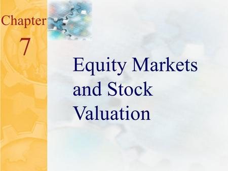 7.0 Chapter 7 Equity Markets and Stock Valuation.