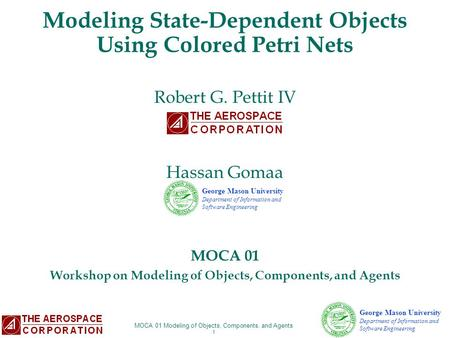 MOCA 01 Modeling of Objects, Components, and Agents 1 George Mason University Department of Information and Software Engineering Modeling State-Dependent.