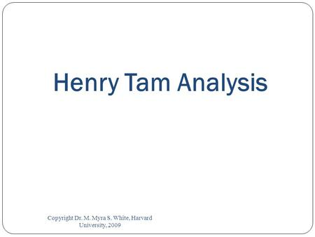 An Analysis of Henry Tam and the MGI Team