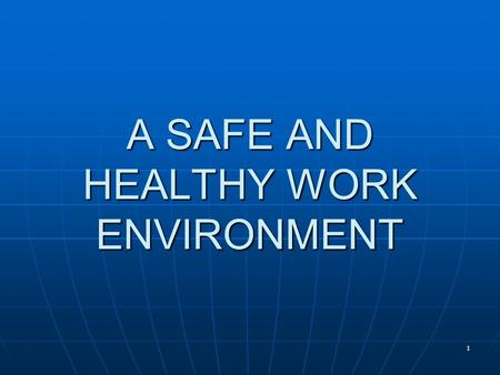 1 A SAFE AND HEALTHY WORK ENVIRONMENT. 2 Chapter Objectives Describe some safety and security strategies for a post-September 11 world. Describe the nature.