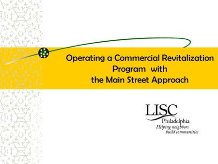 Operating a Commercial Revitalization Program with the Main Street Approach.