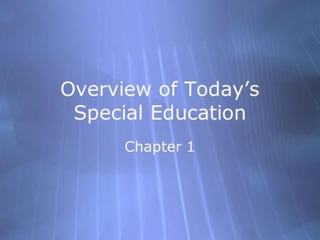 Overview of Today's Special Education