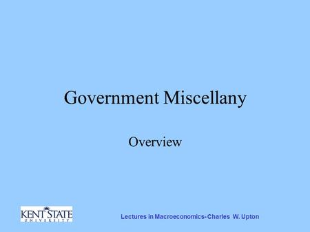 Lectures in Macroeconomics- Charles W. Upton Government Miscellany Overview.