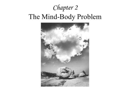 Chapter 2 The Mind-Body Problem