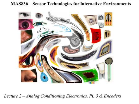 MAS836 – Sensor Technologies for Interactive Environments