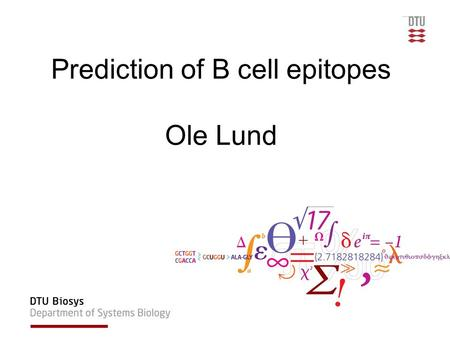 Prediction of B cell epitopes Ole Lund. Outline What is a B-cell epitope? How can you predict B-cell epitopes?
