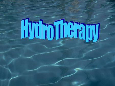What is Hydrotherapy Hydrotherapy incorporates water as a healing tool Hydrothermal treatments include water temperature to aid the healing process Water.