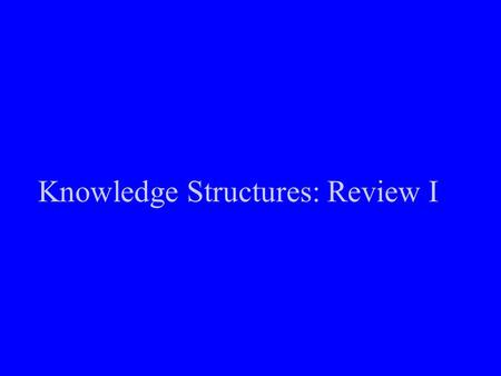 Knowledge Structures: Review I. Knowledge Structures: Review Module I - Knowledge Structures and Moral Order critical theory theoretical tradition (the.