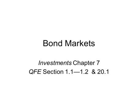 Bond Markets Investments Chapter 7 QFE Section 1.1—1.2 & 20.1.
