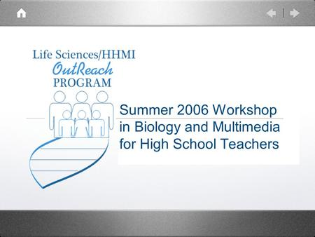 Summer 2006 Workshop in Biology and Multimedia for High School Teachers.