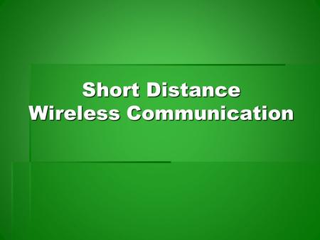 Short Distance Wireless Communication. Team 5 Thomas French Jordan Harris Mike Symanow Luseane Tangataevaha.