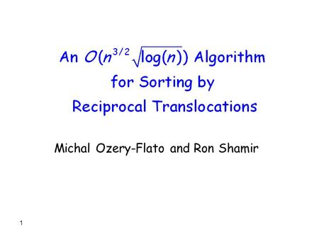 1 Michal Ozery-Flato and Ron Shamir 2 The Genomic Sorting Problem HOW?