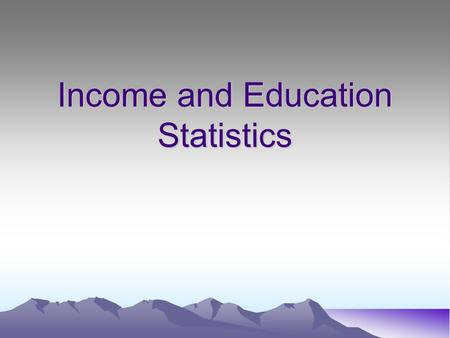 Income and Education Statistics. People Quick Facts USA People Quick Facts USA Population, 2005 estimate 296,410,404 Female persons, percent, 2005 50.7%