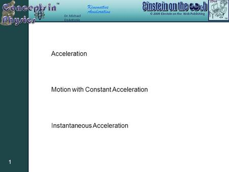 Kinematics Acceleration 1 Motion with Constant Acceleration Instantaneous Acceleration Acceleration.