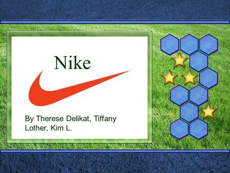 Nike By Therese Delikat, Tiffany Lother, Kim L.. History  Nike was founded in1968 by Phil Knight  Phil Knight graduated from UofO and Stanford  As.