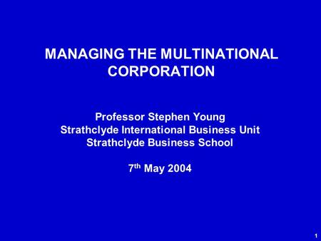 managing multinational operations Managing the myriad interrelationships is necessary, but often challenging in many instances as with multinational operations.