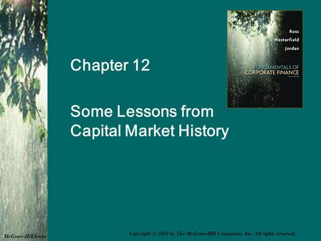 Chapter 12 Some Lessons from Capital Market History McGraw-Hill/Irwin Copyright © 2010 by The McGraw-Hill Companies, Inc. All rights reserved.