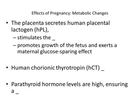 Effects of Pregnancy: Metabolic Changes