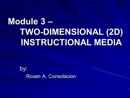 Module 3 – TWO-DIMENSIONAL (2D) INSTRUCTIONAL MEDIA