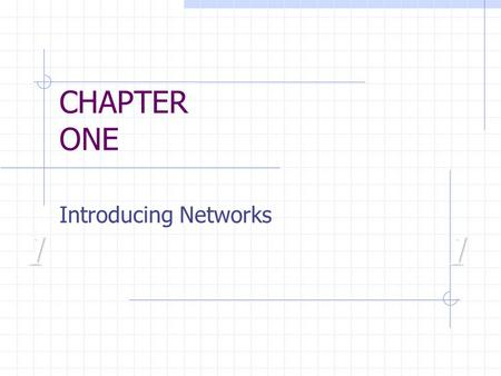 11 CHAPTER ONE Introducing Networks. Objectives Identify and describe the functions of each of the seven layers of the OSI reference model Identify the.