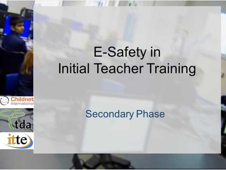 1/15 E-Safety in Initial Teacher Training Secondary Phase.