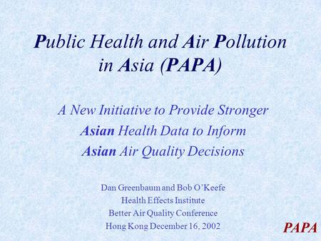 Public Health and Air Pollution in Asia (PAPA)