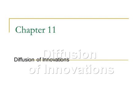Chapter 11 Diffusion of Innovations. Diffusion In consumer behavior terms, refers to research on the consumer acceptance of new products and services.