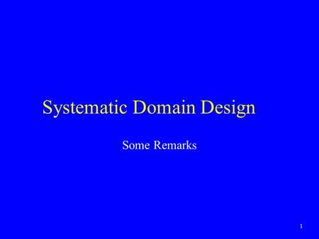 1 Systematic Domain Design Some Remarks. 2 Best (Conservative) interpretation abstract representation Set of states concretization Abstract semantics.