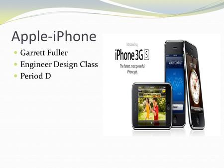 Apple-iPhone Garrett Fuller Engineer Design Class Period D.