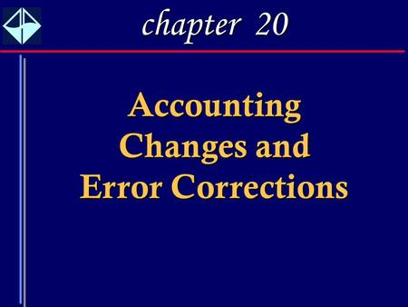 accounting changes and error analysis Chapter 22 accounting changes and error analysis sommers – acct 3311 discussion questions q22–12 how should consolidated financial statements be reported this year when statements of individual companies were presented last year.