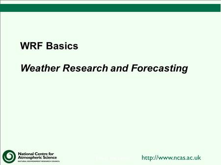 This is the footer WRF Basics Weather Research and Forecasting.