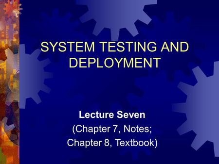 SYSTEM TESTING AND DEPLOYMENT