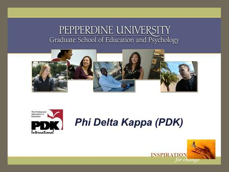 Student Services INSPIRATION for change INSPIRATION for change INSPIRATION for change Phi Delta Kappa (PDK)