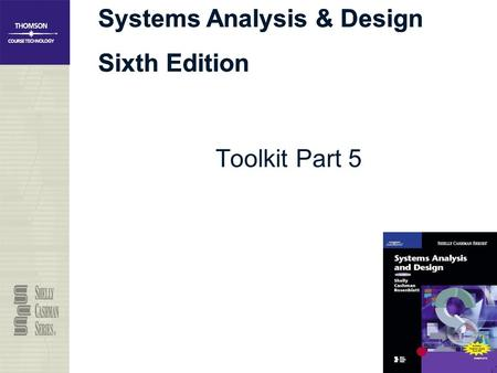 Systems Analysis & Design Sixth Edition Systems Analysis & Design Sixth Edition Toolkit Part 5.