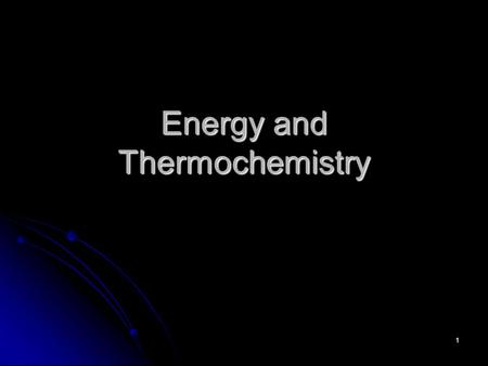 1 Energy and Thermochemistry. 2 Energy The ability to do work The ability to do work 2 types 2 types Potential: stored energy Potential: stored energy.