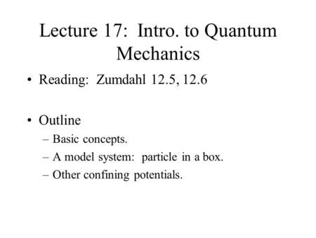 Lecture 17: Intro. to Quantum Mechanics