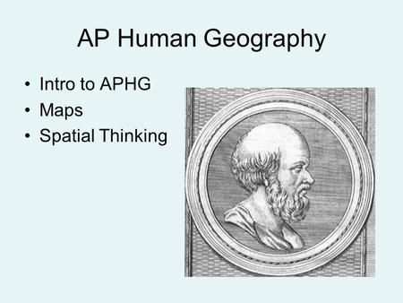 AP Human Geography Intro to APHG Maps Spatial Thinking.