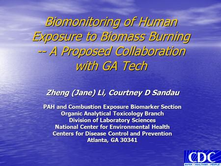 Biomonitoring of Human Exposure to Biomass Burning -- A Proposed Collaboration with GA Tech Zheng (Jane) Li, Courtney D Sandau PAH and Combustion Exposure.