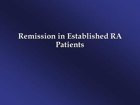 Remission in Established RA Patients