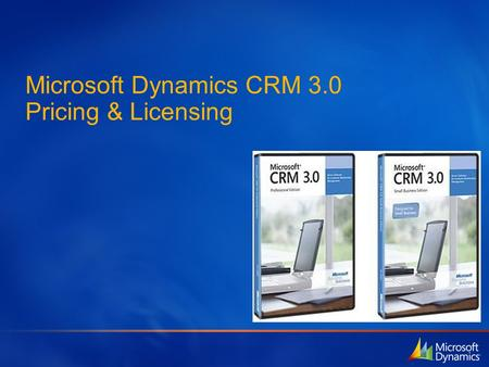 Microsoft Dynamics CRM 3.0 Pricing & Licensing. Agenda Timelines SKU Design & Pricing External Connector Key Channels Academic Licensing SPLA System Builder.