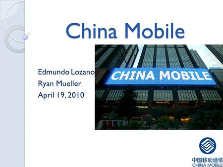 China Mobile Edmundo Lozano Ryan Mueller April 19, 2010.