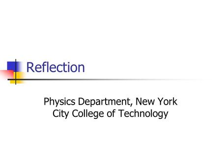 Reflection Physics Department, New York City College of Technology.