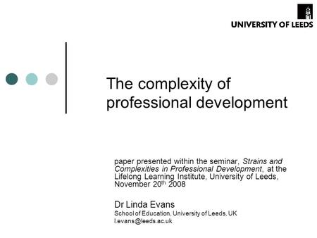 The complexity of professional development paper presented within the seminar, Strains and Complexities in Professional Development, at the Lifelong Learning.