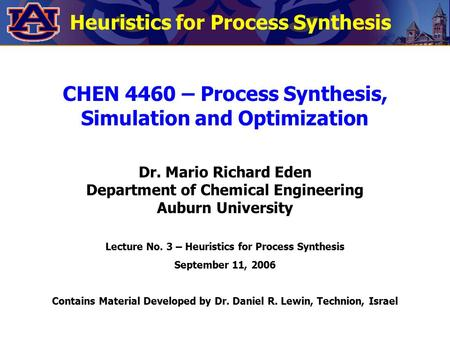 CHEN 4460 – Process Synthesis, Simulation and Optimization Dr. Mario Richard Eden Department of Chemical Engineering Auburn University Lecture No. 3 –