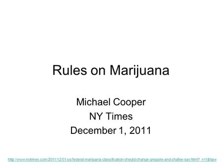 Rules on Marijuana Michael Cooper NY Times December 1, 2011
