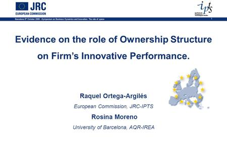 Barcelona 8 th October 2008 –Symposium on Business Dynamics and Innovation: The role of space 1 Evidence on the role of Ownership Structure on Firm's Innovative.